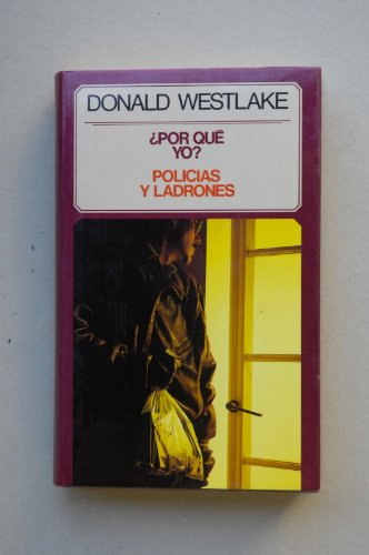 9788422623465: ¿Por qué yo? ; Polcias y ladrones / Donald Westlake