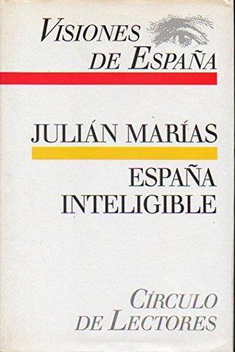 9788422624783: ESPAÑA INTELIGIBLE. RAZÓN HISTÓRICA DE LAS ESPAÑAS.