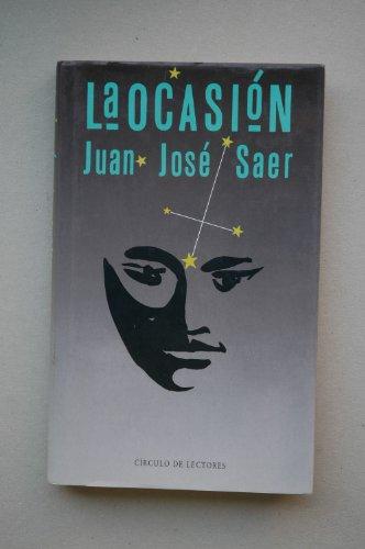 9788422625162: La ocasión / Juan José Saer