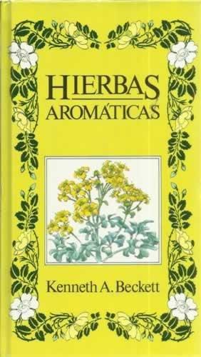 HIERBAS AROMATICAS: BECKETT, KENNETH A.