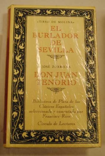 El Burlador de Sevilla / Don Juan Tenorio: De Molina, Tirso; Zorrila, José