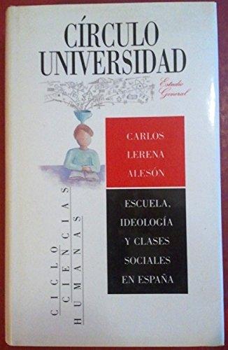 9788422628248: Escuela, ideología y clases sociales en España: crítica de la sociología empirista de la educación