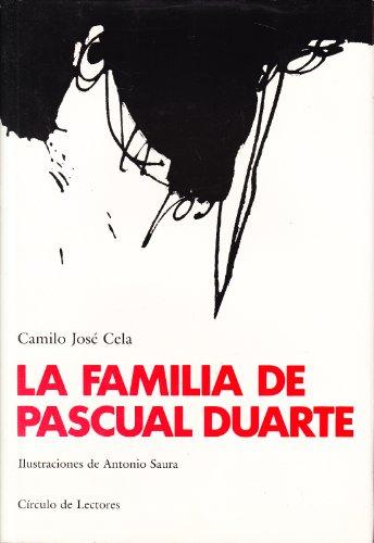 9788422629054: La familia de Pascual Duarte / Camilo José Cela ; ilustraciones de Antonio Saura