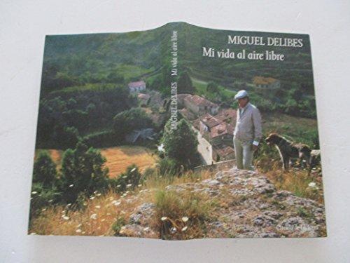 Mi vida al aire libre: memorias deportivas: Delibes, Miguel