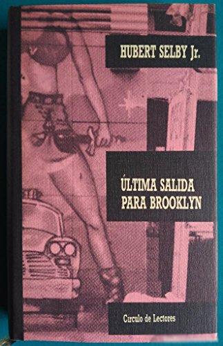 9788422631842: Última salida para Brooklyn / Selby ; traducción de Martín Lendínez