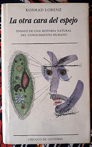 9788422631897: La otra cara del espejo: ensayo de una historia natural del conocimiento humano