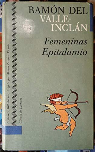 9788422632795: Femeninas: seis historias amorosas ; Epitalamio : historia de amores