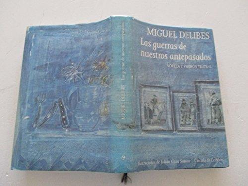 Las guerras de nuestros antepasados: Delibes, Miguel