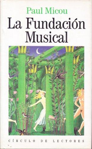 LA FUNDACION MUSICAL: Paul Micou