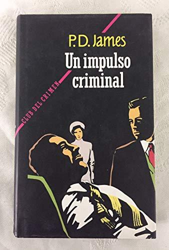 9788422639688: Un impulso criminal