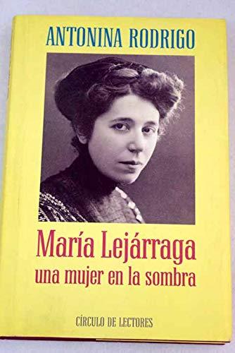 9788422641261: MARÍA LEJÁRRAGA. Una mujer en la sombra