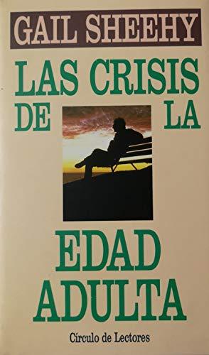 LAS CRISIS DE LA EDAD ADULTA.: SHEEHY, Gail.
