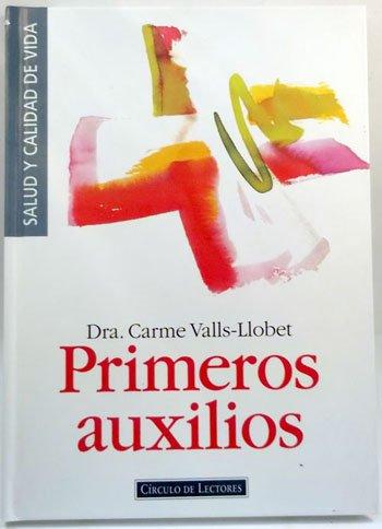 Primeros auxilios: Dra. Carme Valls-Llobet