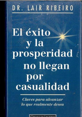 9788422652953: El exito y la prosperidad no llegan por casualidad