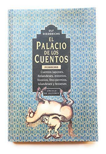 9788422654223: El palacio de los cuentos. febrerocuentos lapones, finlandeses, estonios, livonios, fino-permisos