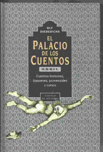 9788422654247: EL PALACIO DE LOS CUENTOS. LIBRO CUARTO.- ABRIL. Cuentos bretones, franceses, provenzales y corsos