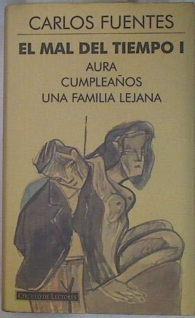 EL MAL TIEMPO I. Aura. Cumpleaños. Unsa: Carlos Fuentes.