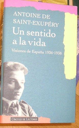 9788422655909: Un Sentido a La Vida. Visiones De España 1936-1938