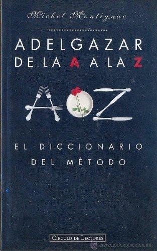 9788422661122: Adelgazar de la A a la Z. El diccionario del método
