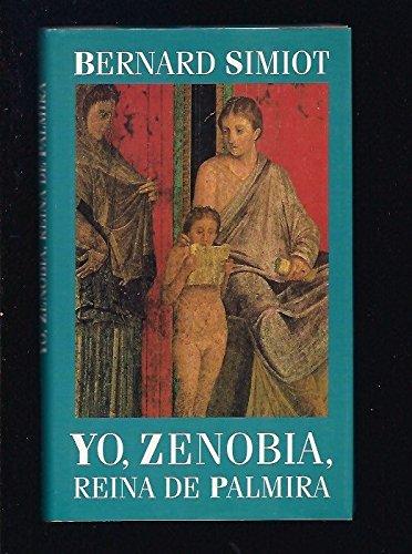 9788422662730: Yo, Zenobia, reina de Palmira