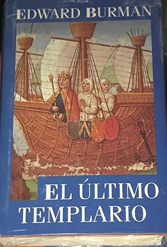 9788422662785: El último templario / Edward Burman ; traducción de Pablo di Masso ; introducción de José-Ramón Juliá