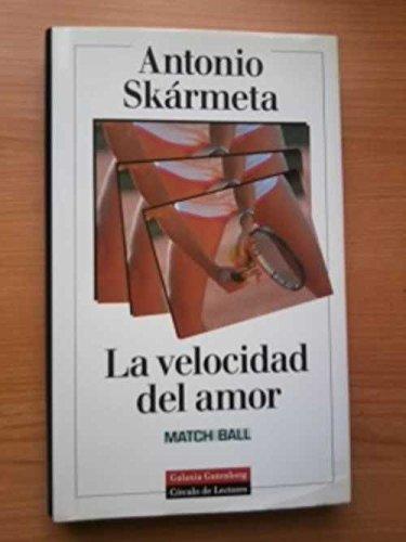 9788422664383: La Velocidad del Amor: Match Ball