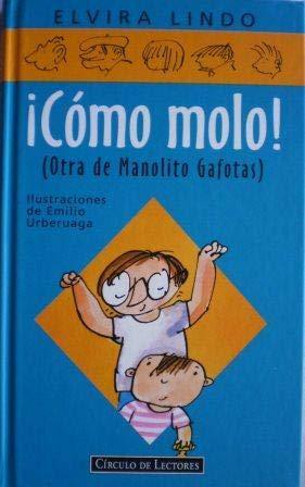 9788422664666: ¡Cómo molo! (Otra de Manolito Gafotas) (Manolito Gafotas #3)