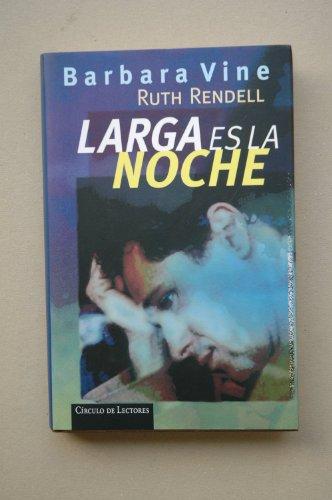 9788422667087: Larga es la noche / Barbara Vine ; traducción del inglés Margarita Caváldoni