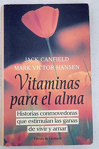 9788422667742: Vitaminas para el alma: historias conmovedoras que estimulan las ganas de vivir y amar
