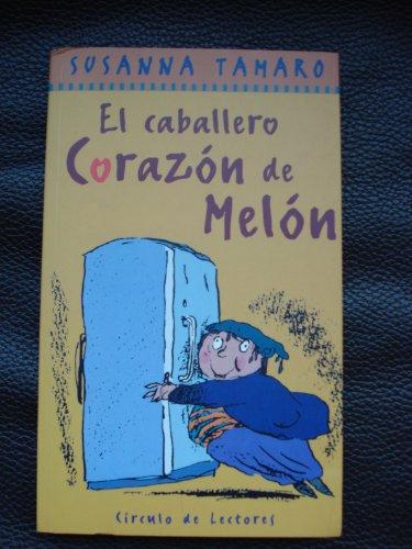 9788422667858: EL CABALLERO CORAZON DE MELÓN