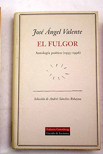 9788422670544: El fulgor: Antologia poetica, 1953-1996 (Spanish Edition)