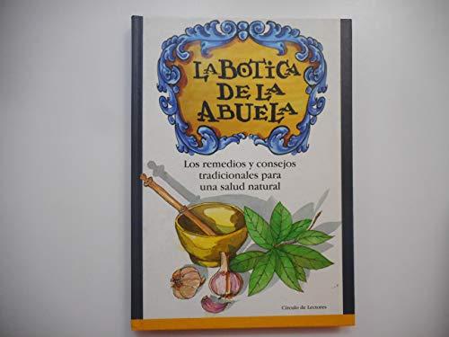 9788422673101: La botica de la abuela: los remedios y consejos tradicionales para una salud natural