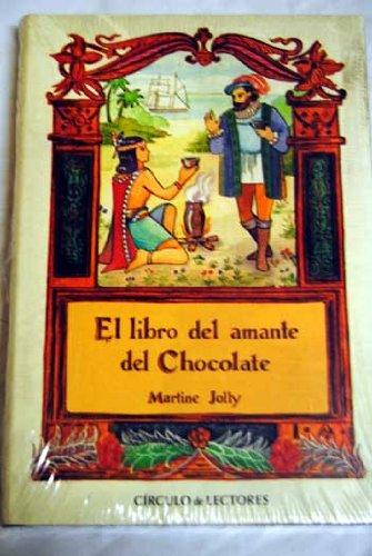 9788422673910: El libro del amante del chocolate : una pasión devoradora