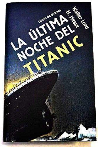 9788422674009: La Ultima Noche Del Titanic; Informe De Un Superviviente