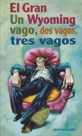 UN VAGO, DOS VAGOS, TRES VAGOS.: EL GRAN WYOMING .