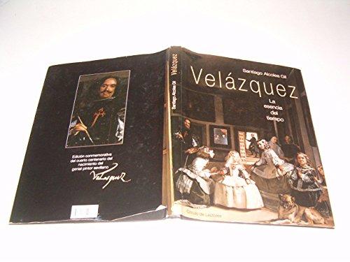 9788422675563: VELAZQUEZ : LA ESENCIA DEL TIEMPO Ed. Conmemorativa Del Cuarto Centenario Del Nacimiento Del Pintor (1599-1999).
