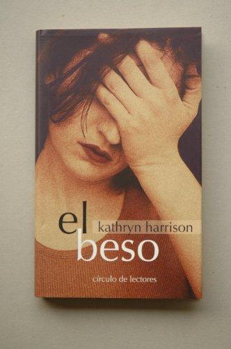 9788422675662: El beso / Kathryn Harrison ; traducción de Susana Camps
