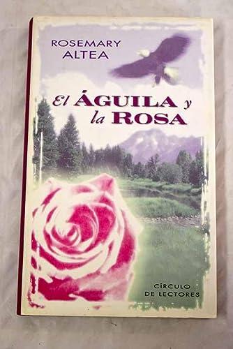 9788422677086: EL ÁGUILA Y LA ROSA