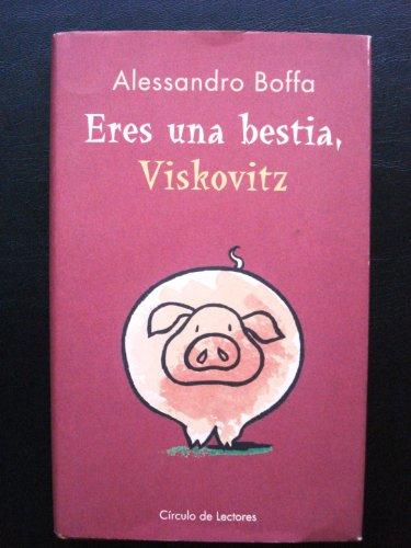 9788422680062: Eres una bestia, Viskovitz