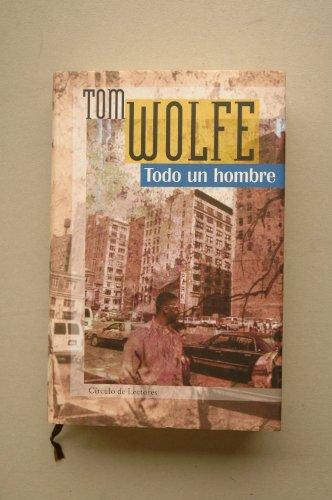 9788422681342: Todo un hombre / Tom Wolfe ; traducción de Juan Gabreil López Guix