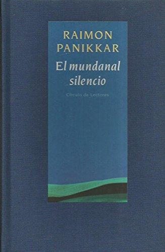 9788422683148: Mundanal silencio, el. una interpretacion del tiempo presente