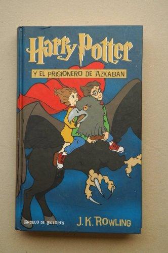 Harry Potter y el Prisionero de Azkaban (Harry Potter, #3): J.K. Rowling