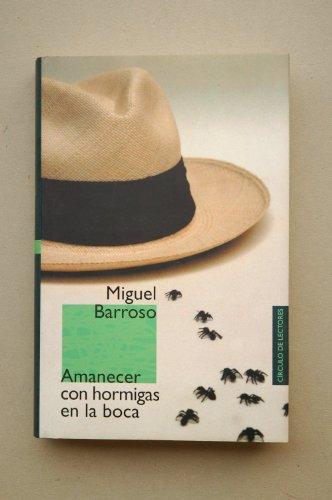 9788422685548: Amanecer con hormigas en la boca / Miguel Barroso