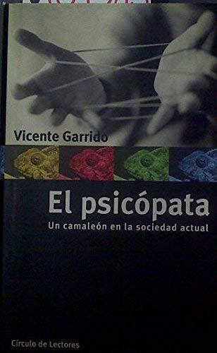 9788422686316: El psicopata. Un camaleon en la sociedad actual