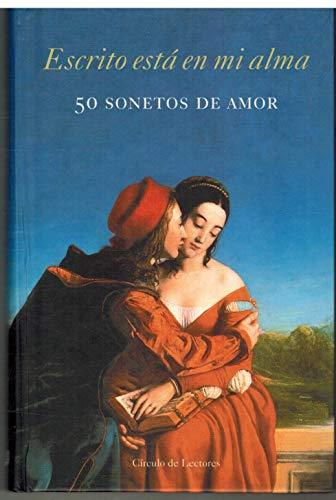 9788422689362: Escrito está en mi alma : 50 sonetos de amor