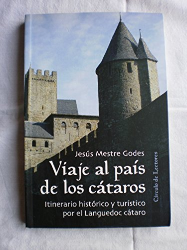 9788422689539: VIAJE AL PAÍS DE LOS CÁTAROS. Itinerario histórico y turístico por el Languedoc cátaro