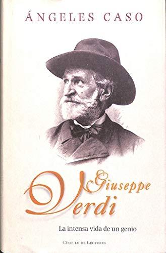 Giuseppe Verdi : la intensa vida de: Ángeles Caso