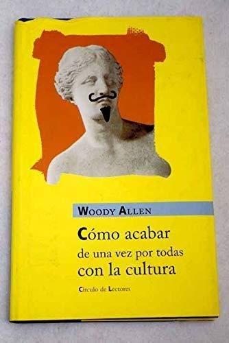 Como acabar de una vez por todas: Allen, Woody