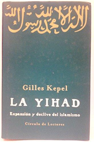 9788422691846: La yihad: expansión y declive del islamismo
