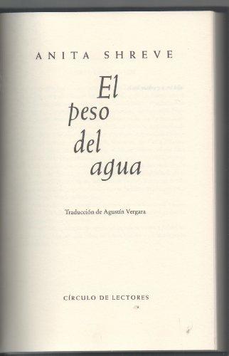 9788422692096: El peso del agua. Traducción de Agustín Vergara.